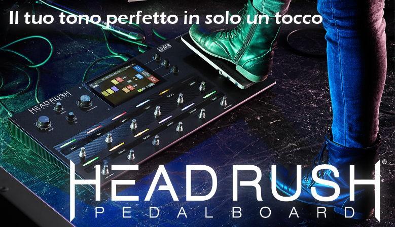 Headrush Pedalboard il tuo tono perfetto in un solo tocco de luca strumenti musicali cosenza